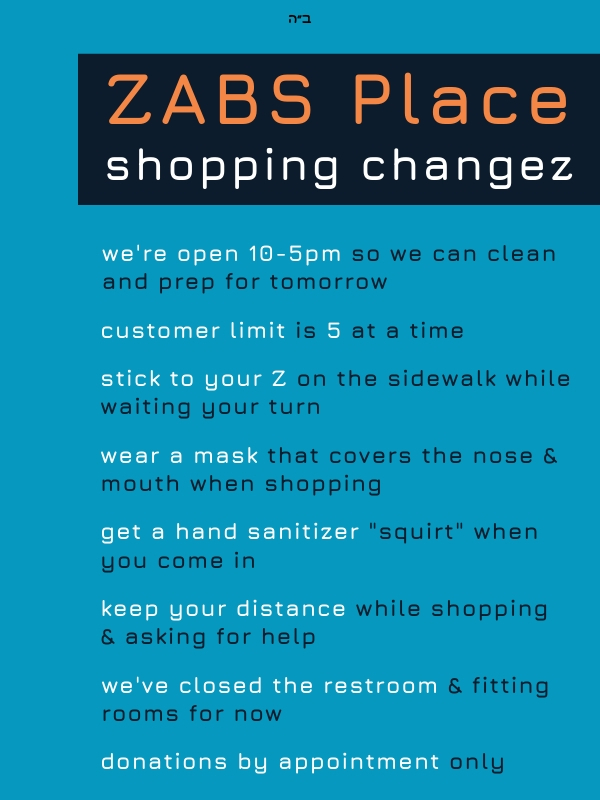 ZABS shopping changes. Customer limit 5, wear mask, hand sanitizer, keep distance, closed restroom and fitting rooms, donations by appointment